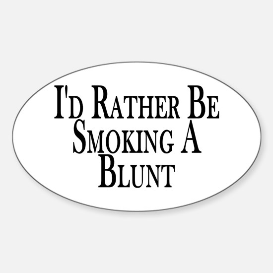 Rather Smoke Blunt Oval Decal
