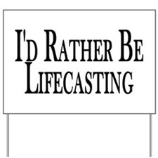 Rather Be Lifecasting Yard Sign