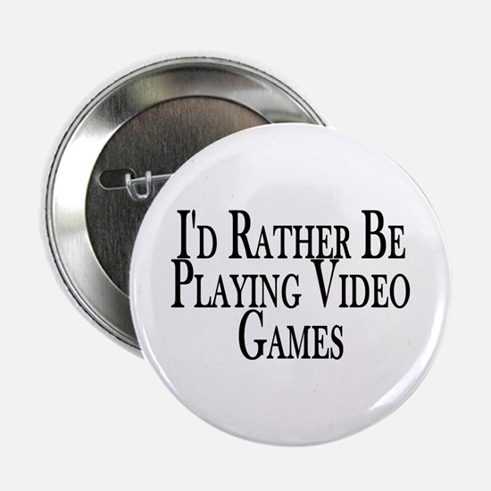 """Rather Play Video Games 2.25"""" Button"""
