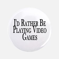 "Rather Play Video Games 3.5"" Button"