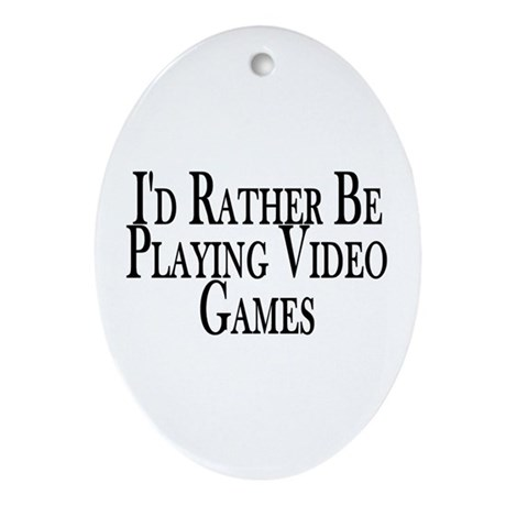 Rather Play Video Games Oval Ornament