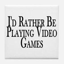 Rather Play Video Games Tile Coaster