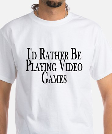 Rather Play Video Games White T-Shirt