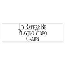Rather Play Video Games Bumper Bumper Sticker