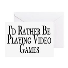 Rather Play Video Games Greeting Card