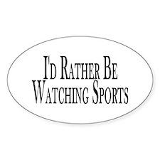 Rather Watch Sports Oval Sticker (10 pk)