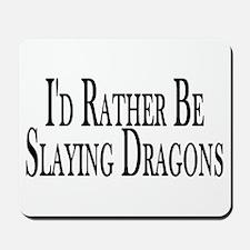 Rather Slay Dragons Mousepad
