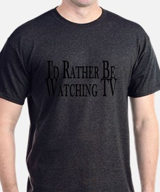 Rather Watch TV T-Shirt