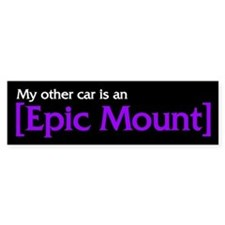 """My other car is an Epic Mount"" Bumper Bumper Sticker"