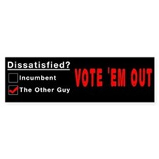 Vote 'Em Out Bumper Bumper Sticker