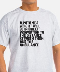 A Patient's Weight... T-Shirt