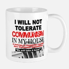 """I Will Not Tolerate Communism in My House"" Mug"