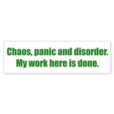 Chaos, panic and disorder. My work here is done.