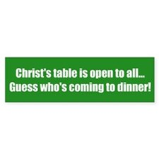 Christ's table is open to all... Guess who's comin