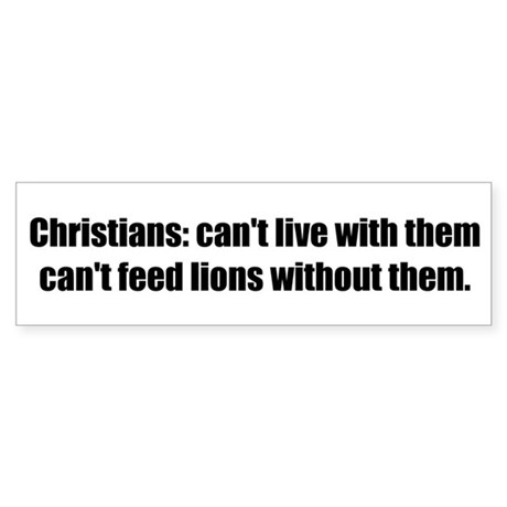 Christians: can't live with them can't feed lions
