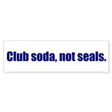 Club soda, not seals.