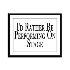 Rather Perform On Stage Framed Panel Print