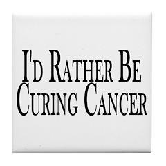 Rather Cure Cancer Tile Coaster