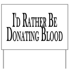 Rather Donate Blood Yard Sign