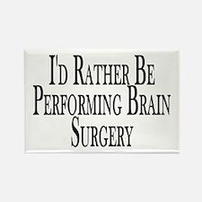 Rather Perform Brain Surgery Rectangle Magnet