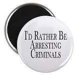 Rather Arrest Criminals Magnet