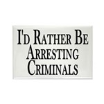 Rather Arrest Criminals Rectangle Magnet (100 pack