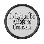 Rather Arrest Criminals Large Wall Clock