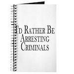 Rather Arrest Criminals Journal