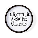Rather Arrest Criminals Wall Clock