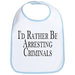 Rather Arrest Criminals Bib