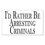 Rather Arrest Criminals Rectangle Sticker 10 pk)