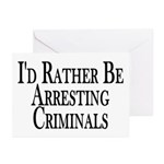 Rather Arrest Criminals Greeting Cards (Pk of 10)