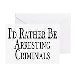 Rather Arrest Criminals Greeting Cards (Pk of 20)