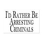 Rather Arrest Criminals Mini Poster Print
