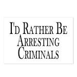Rather Arrest Criminals Postcards (Package of 8)