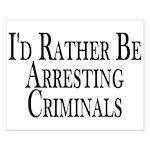 Rather Arrest Criminals Small Poster