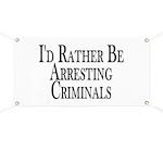 Rather Arrest Criminals Banner