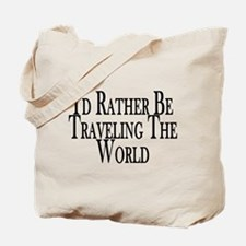 Rather Travel The World Tote Bag