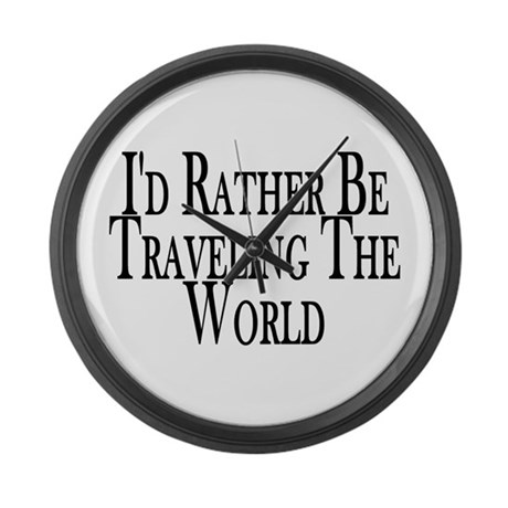 Rather Travel The World Large Wall Clock