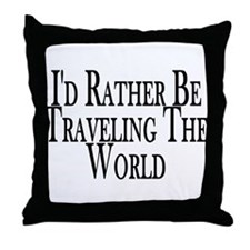 Rather Travel The World Throw Pillow