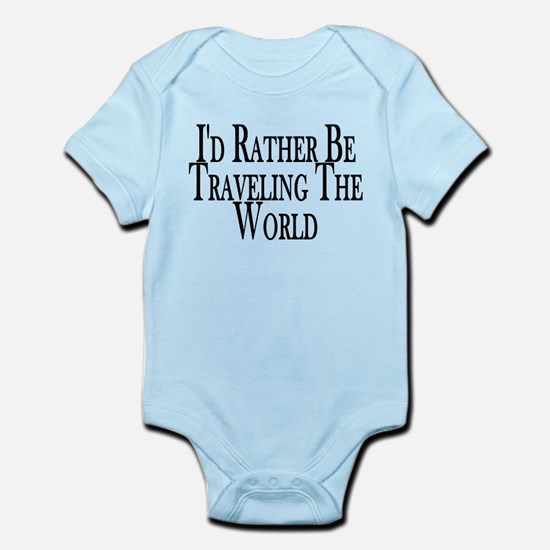 Rather Travel The World Infant Bodysuit