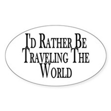 Rather Travel The World Oval Bumper Stickers