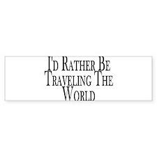 Rather Travel The World Bumper Car Sticker