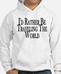 Rather Travel The World Hoodie