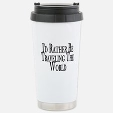 Rather Travel The World Stainless Steel Travel Mug