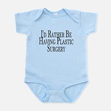 Rather Have Plastic Surgery Infant Bodysuit
