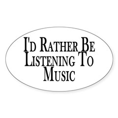 Rather Listen To Music Oval Sticker (50 pk)