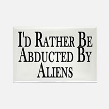 Rather Be Abducted By Aliens Rectangle Magnet