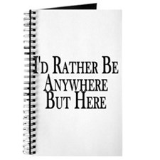 Rather Be Anywhere But Here Journal
