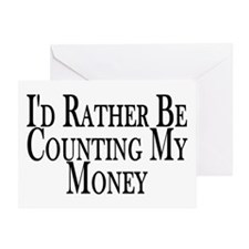 Rather Count Money Greeting Card